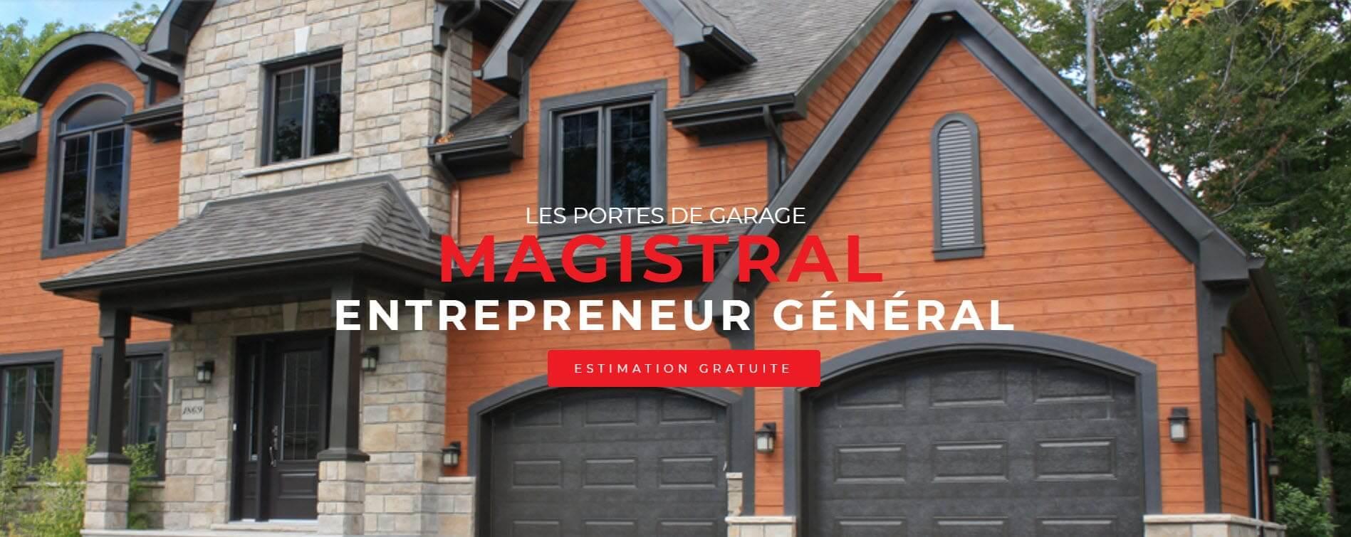 Les Portes de Garage Magistral Entrepreneur Général